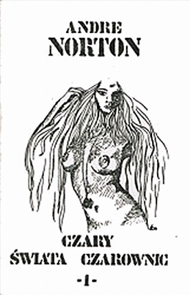 Czary Świata Czarownic T. 1 (Witch World Series 2: High Hallack Cycle, #2)  by  Andre Norton