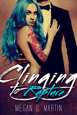 Clinging to Rapture (Rapture, #2)