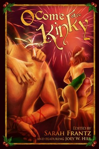 Book Review: Sarah Frantz's O Come All Ye Kinky