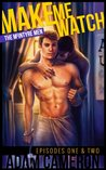 MAKE ME WATCH (The McIntyre Men) #1 and #2 by Adam Cameron