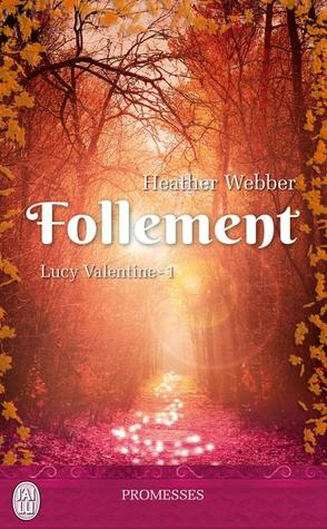 Follement (2014) by Heather Webber