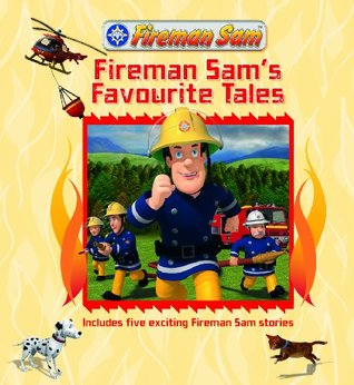 Fireman Sams Favourite Tales: Story Collection  by  Various