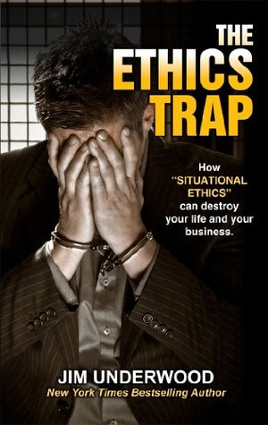 The Ethics Trap  by  Jim Underwood