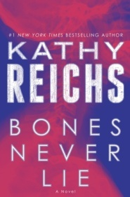 Book Review: Kathy Reichs' Bones Never Lie