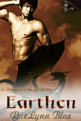 Earthen (Dragons Keep, #3)  by  RaeLynn Blue