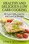 Healthy and Delicious Low Carb Cooking