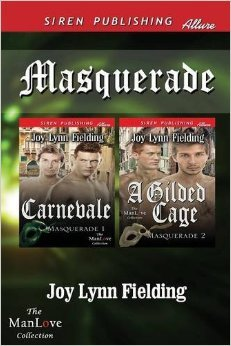 Masquerade [Carnevale and A Gilded Cage]  by  Joy Lynn Fielding