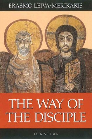 The Way Of The Disciple  by  Erasmo Leiva-Merikakisi