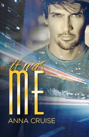 It Was Me (Abby and West, #2)  by  Anna Cruise