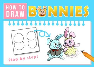 How to Draw Bunnies - Step Step Guide for All Agest by Brad Ford