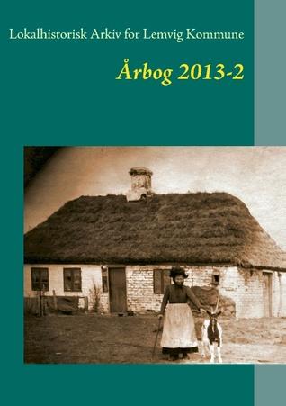 Lokalhistorisk Arkiv for Lemvig Kommune: Årbog 2013-2 Jens Erik Villadsen