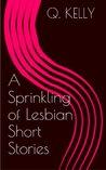 A Sprinkling of Lesbian Short Stories