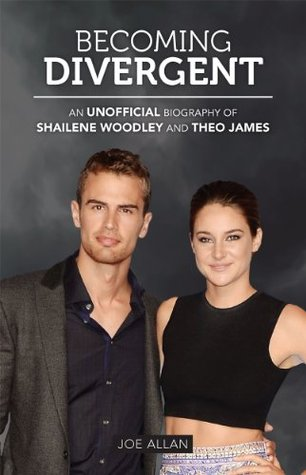 Becoming Divergent: An Unofficial Biography of Shailene Woodley and Theo  <a class='fecha' href=