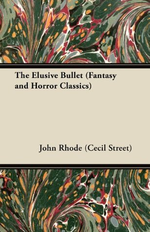 The Elusive Bullet John  Rhode