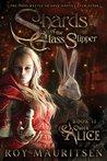 Shards of the Glass Slipper: Queen Alice (Shards of the Glass Slipper, #2)