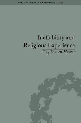 Ineffability and Religious Experience Guy Bennett-Hunter