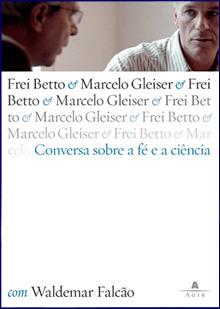 Conversa Sobre a Fé e a Ciência  by  Frei Betto