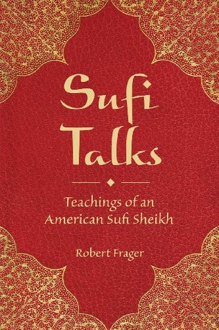 Sufi Talks: Teachings of an American Sufi Sheihk Robert Frager