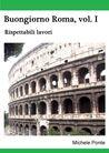 Rispettabili lavori - Buongiorno Roma, vol. I