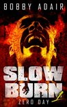 Slow Burn: Zero Day (Slow Burn, #1)