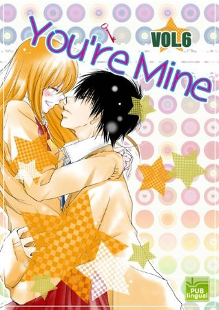 You're Mine Vol.6 (Manga Comic Book Graphic Novel)
