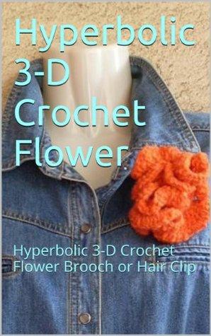 Hyperbolic 3-D Crochet Flower: Hyperbolic 3-D Crochet Flower Brooch or Hair Clip  by  Cris Diaz