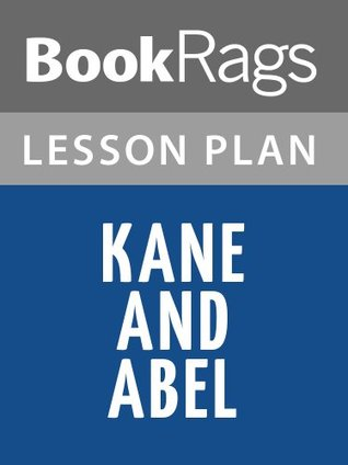 Kane and Abel Lesson Plans  by  BookRags