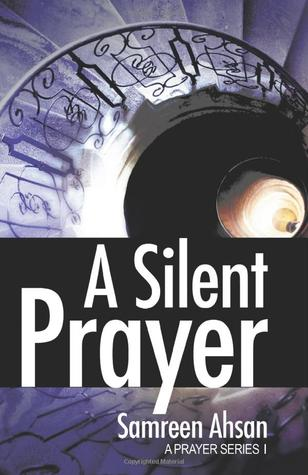 A Silent Prayer: A Prayer Series I