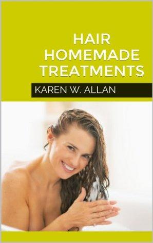 Hair Homemade Treatments Karen W. Allan