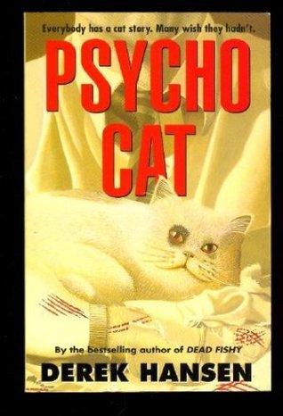 Psycho Cat  by  Derek Hansen