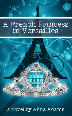 A French Princess in Versailles (The French Girl series, #3)