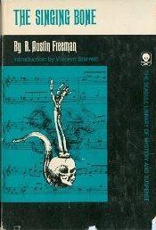 The Singing Bone R. Austin Freeman