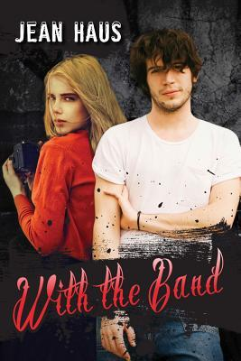 With the Band (Luminescent Juliet #3)  - Jean Haus