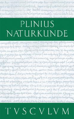 Buch 29/30: Medizin Und Pharmakologie: Heilmittel Aus Dem Tierreich: Naturkunde / Naturalis Historia in 37 Banden  by  Pliny the Elder