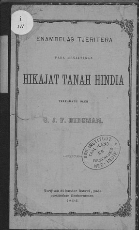 Enambelas tjeritera pada menjatakan hikajat tanah Hindia  by  G.J.F Biegman