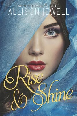 Rise and Shine  by  Allison J. Jewell