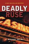 Deadly Ruse: A Mac McClellan Mystery