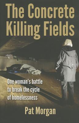 The Concrete Killing Fields by Pat  Morgan