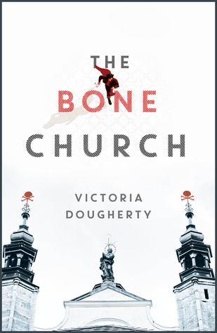 The Bone Church: A Novel