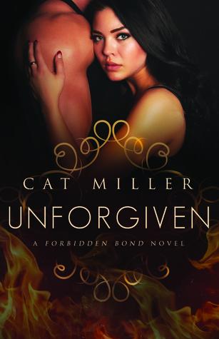 Unforgiven (The Forbidden Bond #2) - Cat Miller