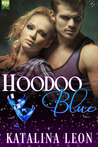 Hoodoo Blue (Magic and Mayhem, #1)