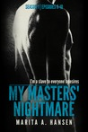 My Masters' Nightmare Season 1, Episodes 6 - 10 (The My Masters' Nightmare Collection, #2)