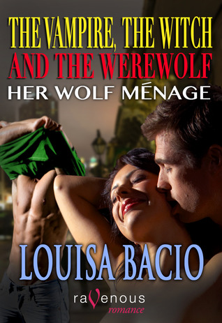 Her Wolf Ménage (The Vampire, The Witch & The Werewolf, #7)