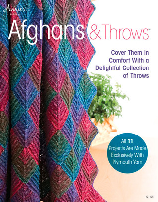 Afghans & Throws: Cover Them in Comfort with a Delightful Collection of Throws  by  Annies