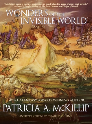Book Review: Patricia A. McKillip's Wonders of the Invisible World
