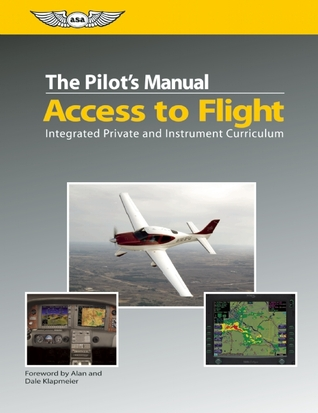 The Pilots Manual: Access to Flight: Integrated Private and Instrument Curriculum  by  Aviation Theory Centre, Ltd.