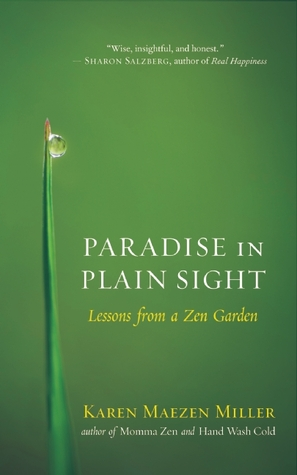 Paradise in Plain Sight by Karen Maezen Miller