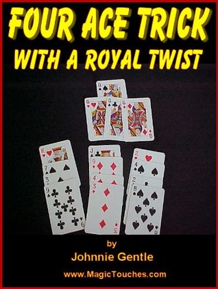 THE FOUR ACE CARD TRICK - with a Royal Twist Johnnie Gentle
