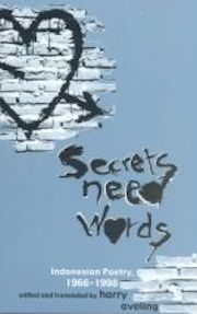 Secrets Need Words: Indonesian Poetry, 1966-1998