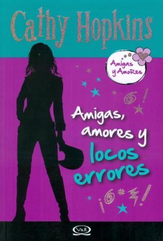 Amigas, amores y locos errores (Amigas y amores, #6)
